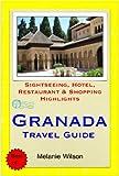 Granada, Spain Travel Guide - Sightseeing, Hotel, Restaurant & Shopping Highlights (Illustrated) (English Edition)