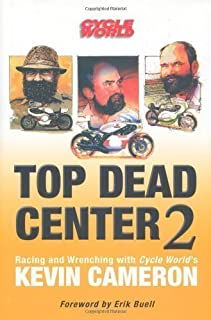 Top Dead Center 2: Racing and Wrenching with Cycle World's Kevin Cameron by Cameron, Kevin published by Motorbooks International (2009)