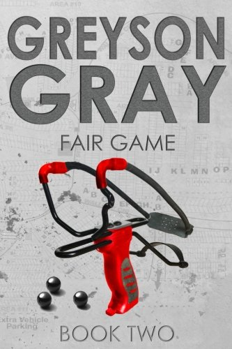 Greyson Gray: Fair Game (The Greyson Gray Series) (Volume 2)