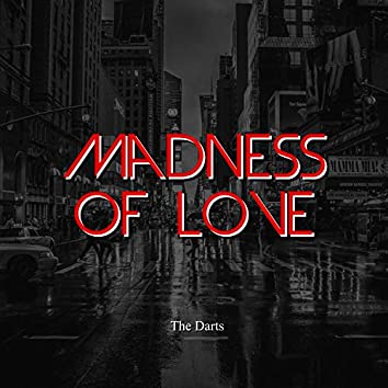 Madness of Love
