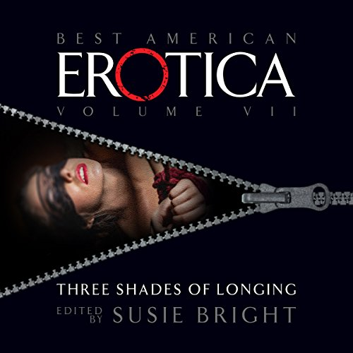 The Best American Erotica, Volume 7: Three Shades of Longing audiobook cover art