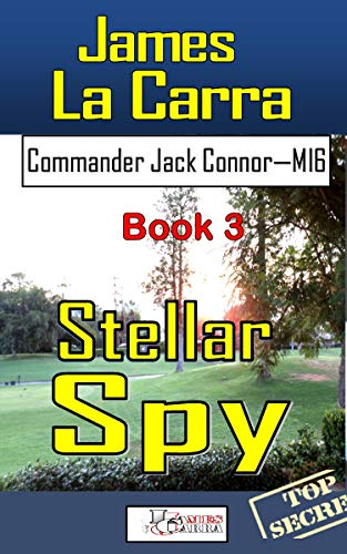 STELLAR SPY: Commander Jack Connor MI6 (English Edition)
