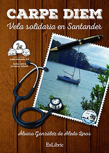 Carpe Diem. Vela solidaria en Santander eBook: Linos, Álvaro González de Aledo: Amazon.es: Tienda Kindle