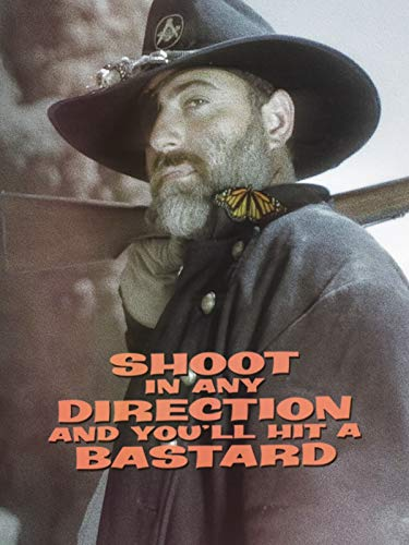 Shoot in Any Direction and You'll Hit a Bastard
