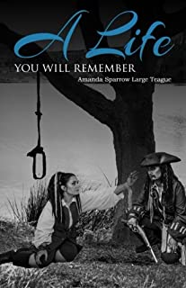 A Life You Will Remember