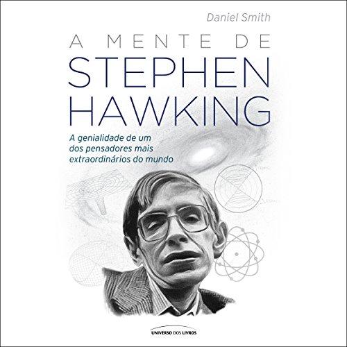 A Mente de Stephen Hawking [The Mind of Stephen Hawking] audiobook cover art