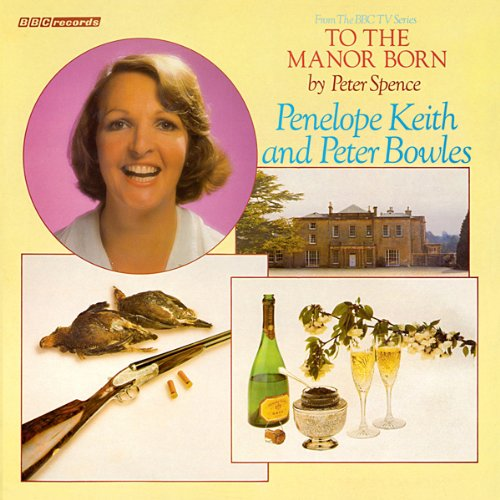 To the Manor Born (Vintage Beeb) audiobook cover art