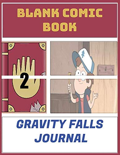 Blank Comic Book Gravity falls journal: 1 Create Your Own Comics With This Comic Book Journal Notebook Cartoon Size 8.5' x 11', 110 Pages