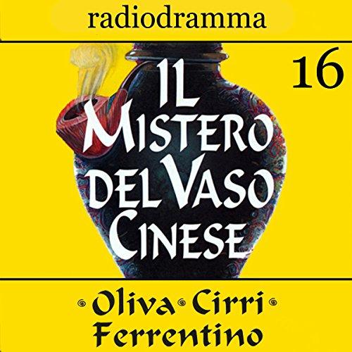 Il mistero del vaso cinese 16 | Carlo Oliva
