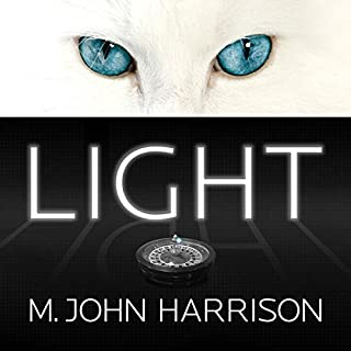 Light                   By:                                                                                                                                 M. John Harrison                               Narrated by:                                                                                                                                 Julian Elfer                      Length: 10 hrs and 22 mins     209 ratings     Overall 3.6