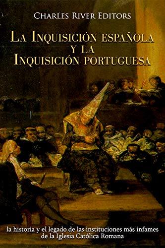 La Inquisición española y la Inquisición portuguesa: la historia y ...