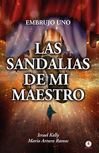Las sandalias de mi maestro: El embrujo uno (Spanish Edition)