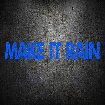 Make It Rain (feat. Itzreal)