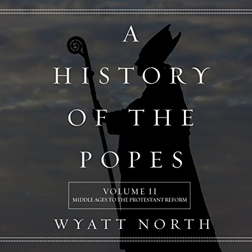 A History of the Popes: Volume II audiobook cover art