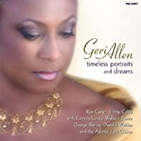 Timeless Portraits And Dreams [2 CD] by Geri Allen (2006-08-22)
