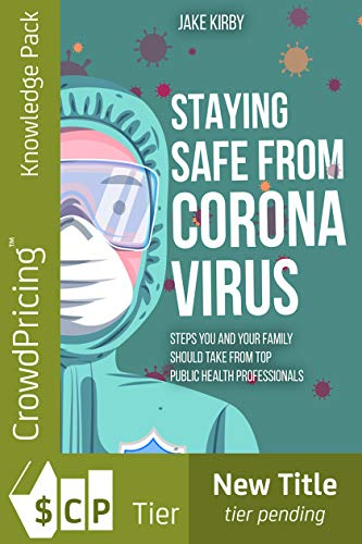 Staying Safe from Coronavirus: Steps You and Your Family Should Take from Top Public Health Professionals (English Edition)