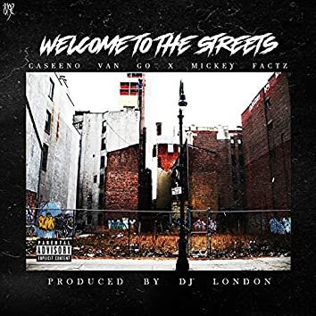 Welcome to the streets