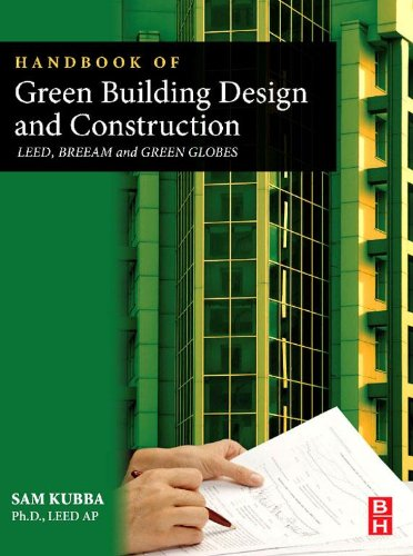 Handbook of Green Building Design and Construction: LEED, BREEAM, and Green Globes (English Edition)