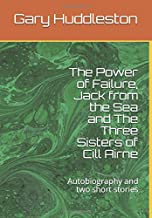 The Power of Failure, Jack from the Sea and The Three Sisters of Cill Airne: Autobiography and two short stories