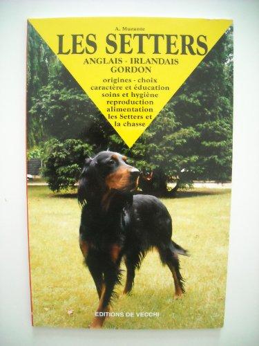 Les setters : Anglais, irlandais, gordon