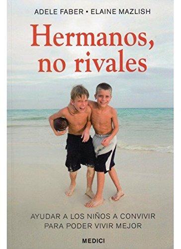 HERMANOS, NO RIVALES (NIÑOS Y ADOLESCENTES) (Spanish Edition)