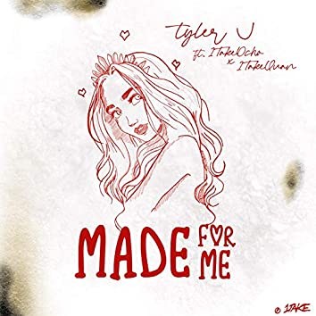 Made For Me (feat. 1TakeQuan & 1TakeOcho)