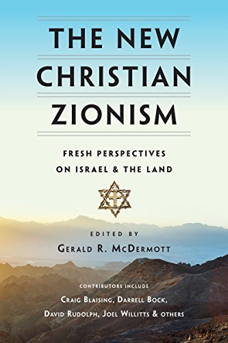 The New Christian Zionism: Fresh Perspectives on Israel and the Land (English Edition)