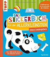 Das Stickerbuch fuer die Allerkleinsten - Meine Lieblingstiere: Fruehfoerderung fuer Kreativminis ab 3 Jahren. Ueber 200 grosse Sticker in einfachen Formen