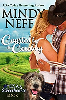 Courted by a Cowboy: Small Town Contemporary Romance (Texas Sweethearts Book 1) by [Mindy Neff]