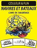 NAVIRES ET BATEAUX LIVRE DE COLORIAGE: Un excellent livre de coloriage de bateaux et de bateaux pour les tout-petits, les enfants d'âge préscolaire, les enfants et les adultes
