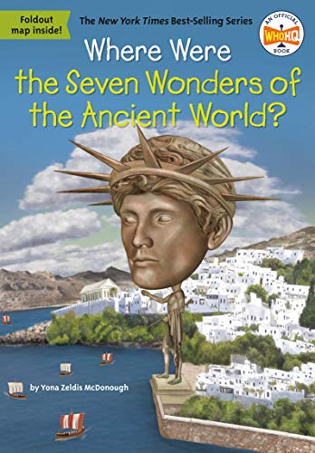 Compare Textbook Prices for Where Were the Seven Wonders of the Ancient World? Where Is Illustrated Edition ISBN 9780593093306 by McDonough, Yona Z.,Who HQ,Putra, Dede