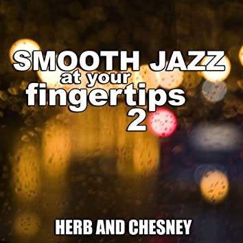 Smooth Jazz At Your Fingertips 2