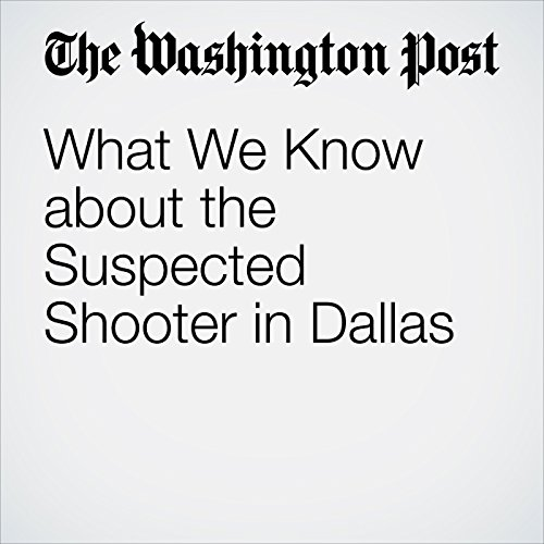 What We Know about the Suspected Shooter in Dallas audiobook cover art