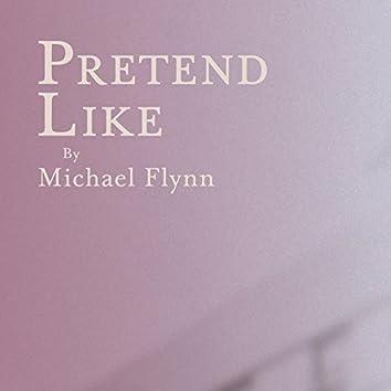 Pretend Like