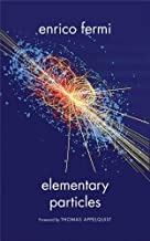 Elementary Particles (The Silliman Memorial Lectures Series) by Enrico Fermi (2012-09-25)