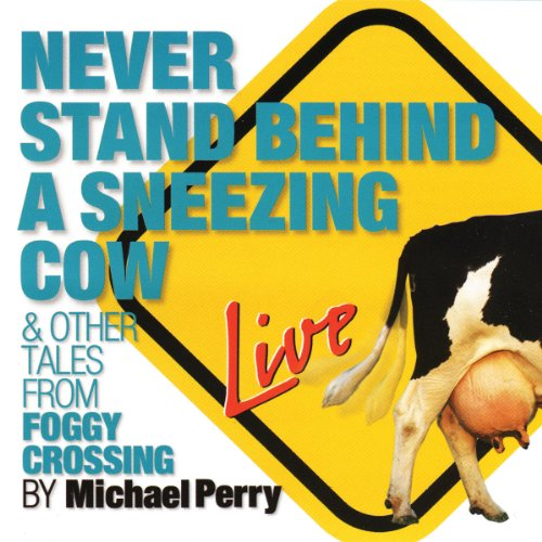 Never Stand Behind a Sneezing Cow audiobook cover art