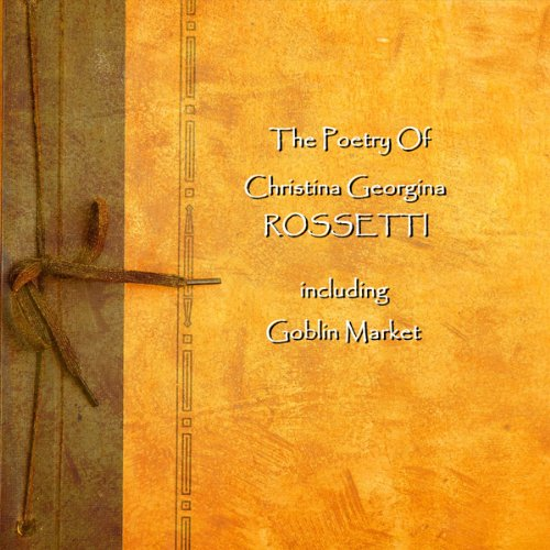 Christina Georgina Rossetti: The Poetry cover art
