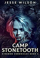 Camp Stonetooth: Premium Hardcover Edition