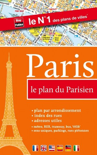 Paris, le plan du Parisien (métro, RER, tramway, stations Vélib', index des rues, sens uniques, parkings) (PLANS (345))