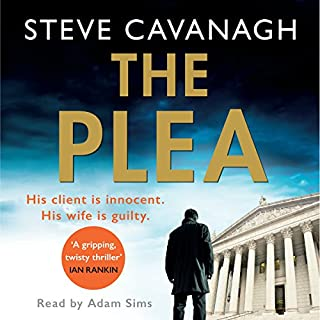 The Plea                   By:                                                                                                                                 Steve Cavanagh                               Narrated by:                                                                                                                                 Adam Sims                      Length: 11 hrs and 40 mins     260 ratings     Overall 4.7