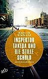 Inspektor Takeda und die stille Schuld: Kriminalroman (Inspektor Takeda ermittelt, Band 5)