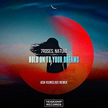Hold On To Your Dreams (Ash Kunelius Remix)