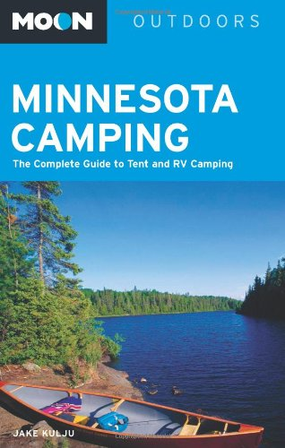 Moon Minnesota Camping: The Complete Guide to Tent and RV Camping (Moon Outdoors)