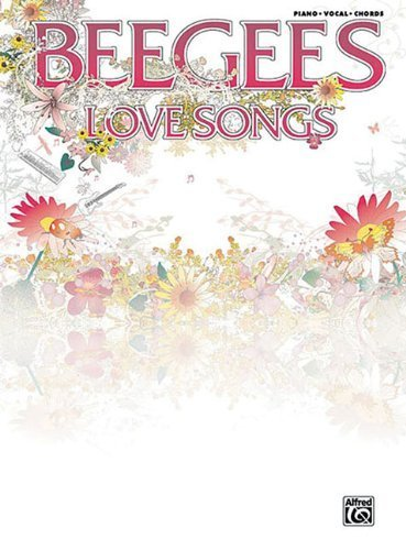 Bee Gees: Love Songs Piano/Vocal/Chords by Bee Gees (2006) Sheet music