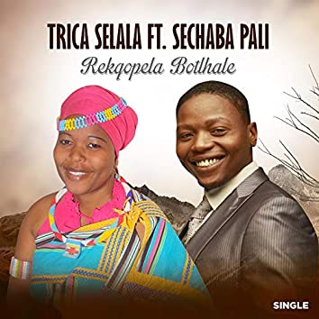 Rekqopela Bothale (feat. Sechaba Pali)