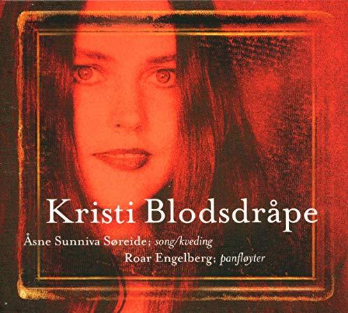 Asne & Roar Engelb Sunniva Soreide - Kristi Blodsdrape