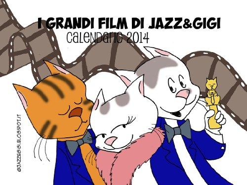 I Grandi Film di Jazz&Gigi - Calendario 2014 (Italian Edition)