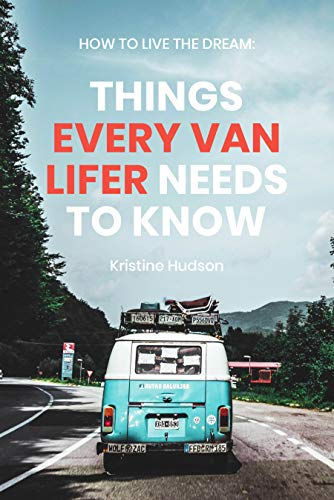 How to Live the Dream: Things Every Van Lifer Needs to Know (English Edition)