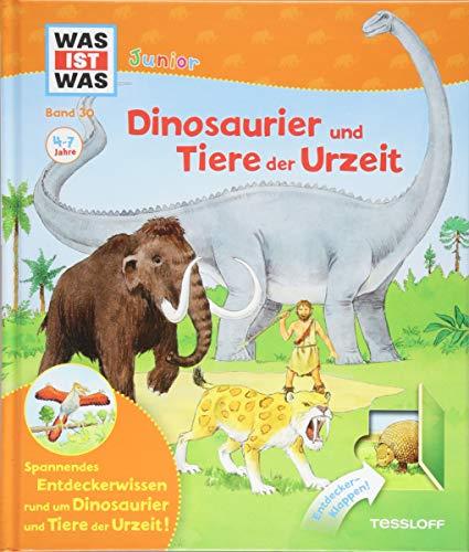 WAS IST WAS Junior Band 30. Dinosaurier und Tiere der Urzeit: Urnashorn und Feuertier, Säbelzahnkatzen und Mammuts (WAS IST WAS Junior Sachbuch, Band 30)