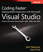 Coding Faster: Getting More Productive with Microsoft Visual Studio (Developer Reference)